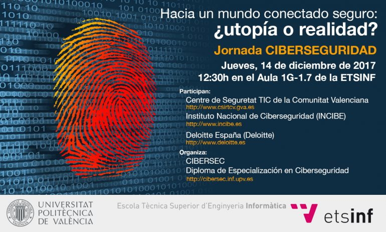Jornada sobre Ciberseguridad: Hacia un mundo conectado seguro: ¿utopía o realidad?