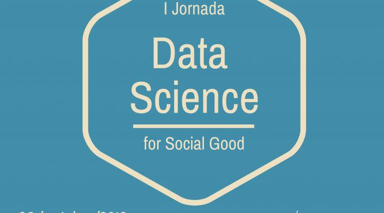 I Jornada Data Science for Social Good | 26/10/18