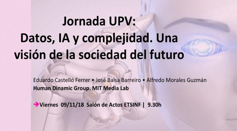 Jornada UPV: Datos, Inteligencia Artificial y Complejidad.  Una Visión de la Sociedad del Futuro